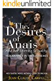 The Desires of Anais And her Stirring Sexuality (A Neo-Tantric novel within a guide to sexuality Book 2)