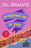 Wrapped Up In You: The perfect feel-good romance to brighten your day! (Heartbreaker Bay Book 8)