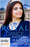The Royals of Monterra: Royal Dance (Kindle Worlds Novella) (Noble Hearts Book 2)