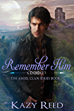 Remember Him (The Amsel Clan Book 1)