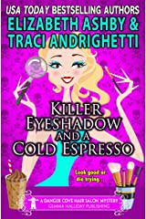 Killer Eyeshadow and a Cold Espresso: a Danger Cove Hair Salon Mystery (Danger Cove Mysteries Book 22) Kindle Edition