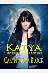 Katya: Book One of The Volkov Family Chronicles (The Volkov Family Chronicles - Second Generation 1) Kindle Edition