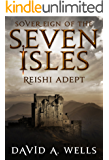 Reishi Adept (Sovereign of the Seven Isles Book 7) (English Edition)