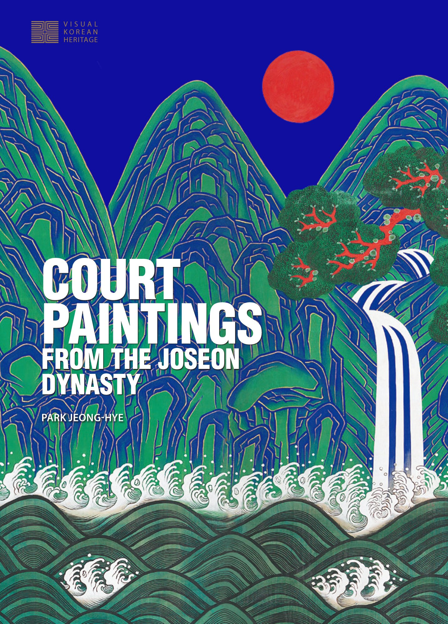 Read Online Court Paintings from the Joseon Dynasty (Visual Korean Heritage) ebook