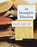 An Incomplete Education: 3,684 Things You Should
