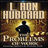 The Problems of Work: Scientology Applied to the