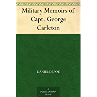 Military Memoirs of Capt. George Carleton (English Edition)