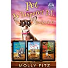Pet Whisperer P.I. Books 4-6 Special Edition (Whiskered Mysteries Book 8)