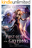 First Queen of the Gryphons (Ishtar's Legacy Book 5)