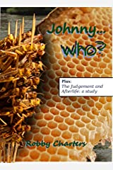 Johnny -- Who?: Plus: The Judgement and Afterlife: a study Kindle Edition