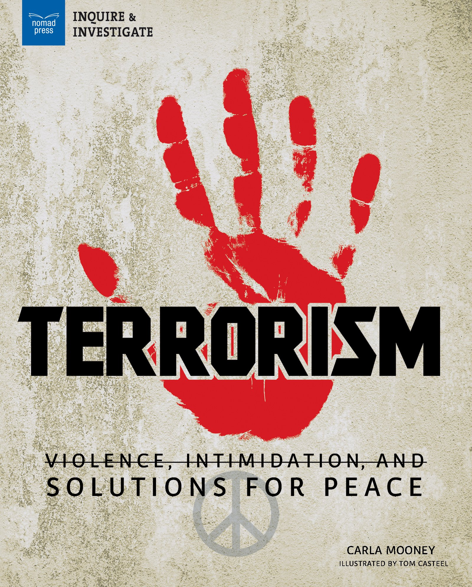 Terrorism: Violence, Intimidation, and Solutions for Peace (Inquire & Investigate) PDF
