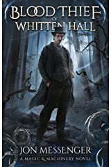 The Blood Thief of Whitten Hall (A Magic & Machinery Novel Book 2)