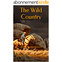 The Wild Country: A Wild Country Western (English Edition)
