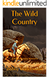 The Wild Country: A Wild Country Western