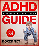 ADHD Guide Attention Deficit Disorder: Coping with Mental Disorder such as ADHD in Children and Adults, Promoting Adhd Parenting: Helping with Hyperactivity and Cognitive Behavioral Therapy (CBT)