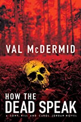 How The Dead Speak: A Tony Hill and Carol Jordan Thriller (Tony Hill Novels Book 5) Kindle Edition
