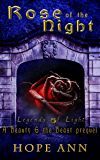 Rose of the Night: A Beauty and the Beast Prequel (Legends of Light Book 0)