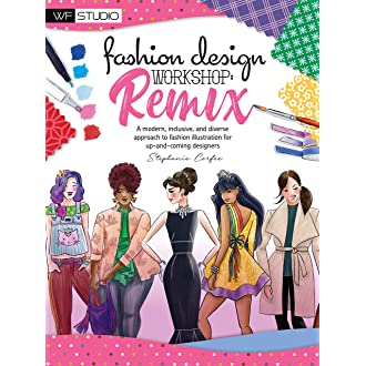 Fashion Design Workshop Remix A Modern Inclusive And Diverse Approach To Fashion Illustration For Up And Coming Designers Walter Foster Studio Corfee Stephanie 9781633228283 Amazon Com Books