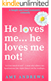 He loves me...he loves me not: If you want to laugh out loud-this is the book for you!
