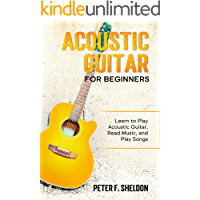 Acoustic Guitar for Beginners: Learn to Play Acoustic Guitar, Read Music, and Play Songs book cover