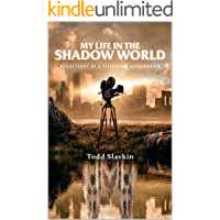 My Life in the Shadow World: Reflections of
