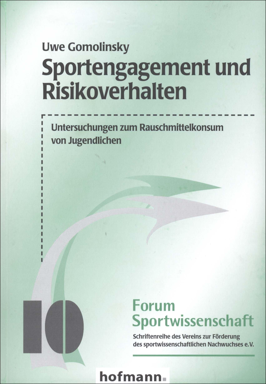 Sportengagement Und Risikoverhalten  Untersuchungen Zum Rauschmittelkonsum Von Jugendlichen  Forum Sportwissenschaft