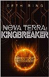 Nova Terra: Kingbreaker - A LitRPG/GameLit Adventure (The Titan Series Book 3) (English Edition)