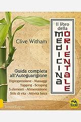 Il Libro della Medicina Orientale: Guida completa all'Autoguarigione (Italian Edition) Kindle Edition