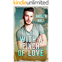 With a Pinch of Love: A Slow Burn, Best Friends to Lovers, Bi-Awakening MM Romance