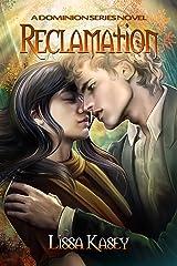 Reclamation: A Dominion Novel Kindle Edition