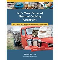 Let's Make Sense of Thermal Cooking Cookbook: Yesterday's Methods Using Today's Tools (English Edition)