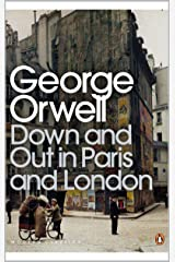 Down and Out in Paris and London: The theme of poverty in the two cities Kindle Edition