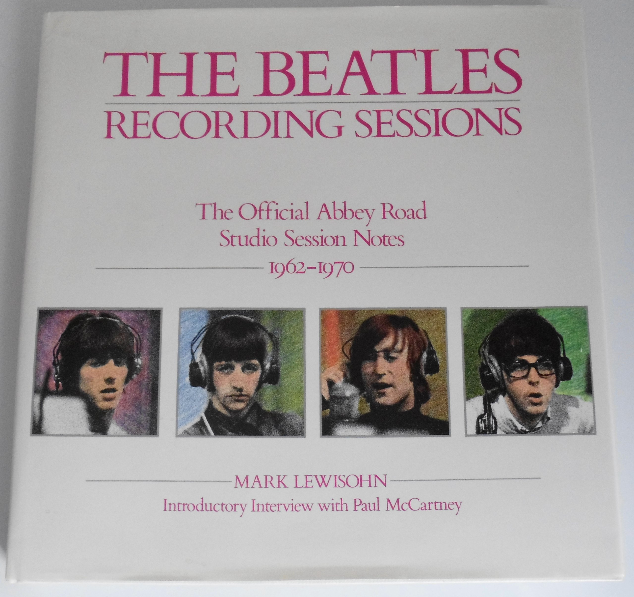 The Beatles Recording Sessions: The Official Abbey Road Studio Session Notes 1962-1970