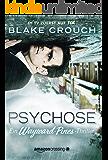 Psychose (Ein Wayward-Pines-Thriller 1) (German Edition)