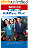 Magic Guidebooks Walt Disney World 2017 Guide: Secrets, Money Saving Tips, Hidden Mickeys, and Everything Else You Need to Know