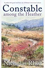 CONSTABLE AMONG THE HEATHER a perfect feel-good read from one of Britain's best-loved authors (Constable Nick Mystery Book 10) Kindle Edition