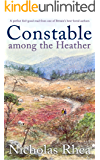 CONSTABLE AMONG THE HEATHER a perfect feel-good read from one of Britain's best-loved authors (Constable Nick Mystery…