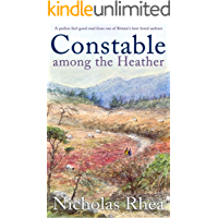 CONSTABLE AMONG THE HEATHER a perfect feel-good read from one of Britain's best-loved authors (Constable Nick Mystery Book 10)