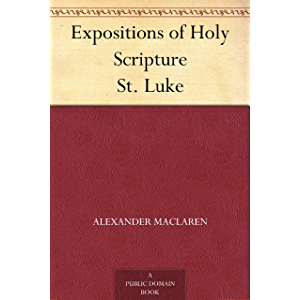 Expositions of Holy Scripture St. Luke