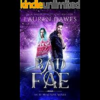 Bad Fae: A Snarky Paranormal Detective Story (A Cat McKenzie Novel Book 3)