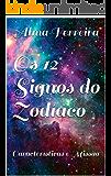Os 12 Signos do Zodíaco: Características e Missão