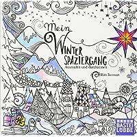 Mein Winterspaziergang: Ausmalen und durchatmen (Die Welt wird bunt, Band 4)