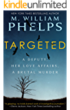 TARGETED: A Deputy, Her Love Affairs, A Brutal Murder (English Edition)