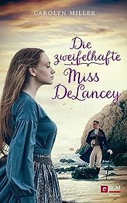 Die zweifelhafte Miss DeLancey (Regency-Romantik 3) (German Edition)