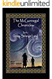 Into a Strange Land (The McGunnegal Chronicles Book 1)