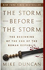 The Storm Before the Storm: The Beginning of the End of the Roman Republic Kindle Edition