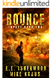Bounce: Impact Book 2: (A Post-Apocalyptic Survival Thriller Series)