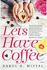 LETS HAVE COFFEE Kindle Edition
