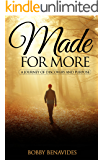 MADE FOR MORE: A Journey of Discovery and Purpose