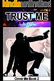 Trust Me (Cover Me Book 2)
